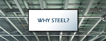 Why Steel?